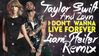 Taylor Swift & Zayn I Don't Wanna Live Forever Liam Pfeifer Official Remix 2017 +download Link