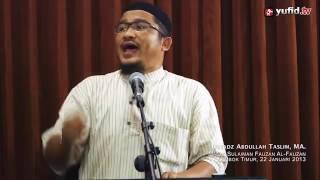 Pengajian Islam Keindahan Cinta Kepada Allah Ustadz Abdullah Taslim MA