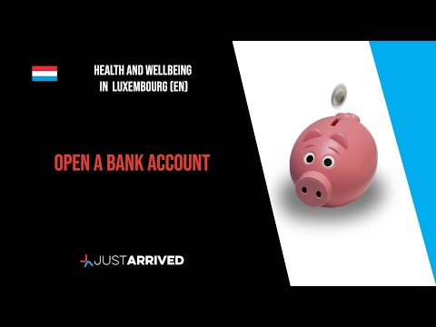 Opening a bank account in Luxembourg