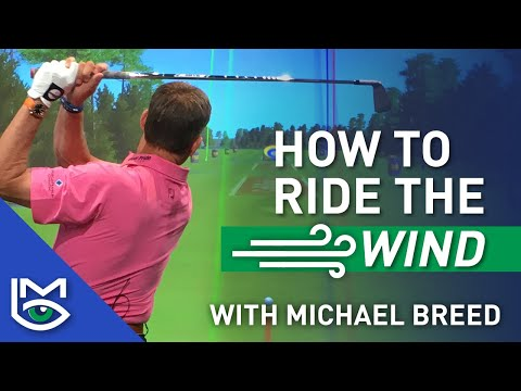 An In-Depth Look at How To Play Golf in the Wind with Michael Breed