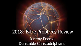 2018 Bible Prophecy Review  - Dunstable Christadelphians