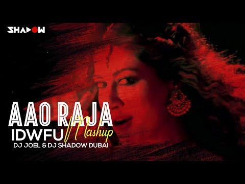 Aao Raja (IDWFU) Mashup | Gabbar Is Back | DJ Joel & DJ Shadow Dubai | FULL VIDEO