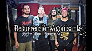 Gambar cover Resurreccion Agonizante - Mi propia guerra - Gente Que No - Mundo Under RKtv 12-04-19