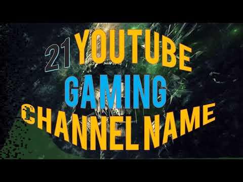 21 Youtube Names| 21 YT Channel Names| 21 Gamer Names ...