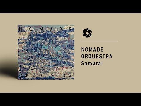 Nomade Orquestra - Samurai