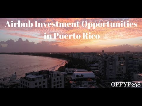 EP 238: Airbnb Investment Opportunities in Puerto Rico