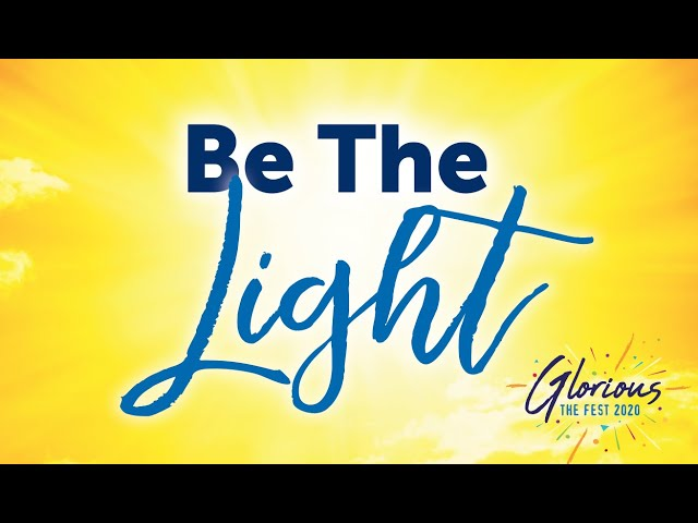 Go and BE THE LIGHT to others!