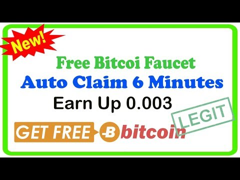 Legit !! Free Bitcoin Faucet - Auto Claim For 6 Minutes  - Earn Up 0.003 BTC    Free Bitcoin 2018