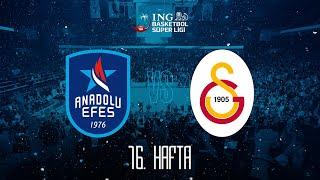 BSL 16. Hafta: Galatasaray - Anadolu Efes