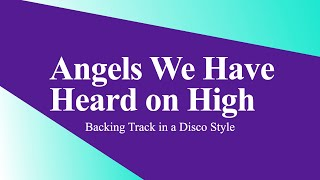Angels We Have Heard on High Backing Track