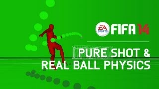 FIFA 14 Pure Shot & Real Ball Physics - Features Trailer