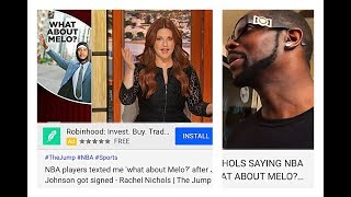 REACTION TO RACHEL NICHOLS SAYING NBA PLAYERS TEXTED ME ' WHAT ABOUT MELO? AFTER JOE JOHNSON SIGNED