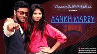 SIMMBA: Aankh Marey | Ranveer Singh, Sara Ali Khan | Dance Choreography | DanceWithDebalina