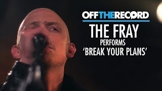 The Fray Perform 'break Your Plans' - Off The Record