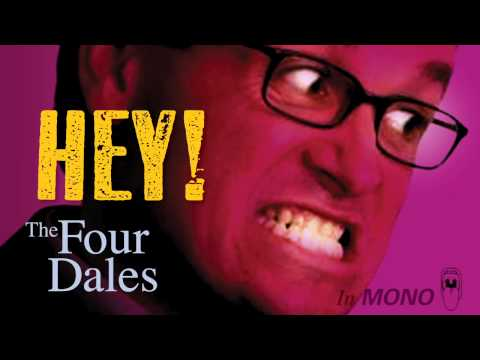 The Four Dales - Hey!