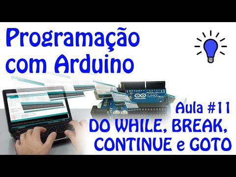 Programação Com Arduino - Aula 11 - DO WHILE, BREAK, CONTINUE E GOTO