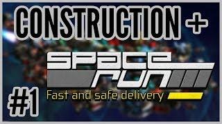 Construction + Space Run #1