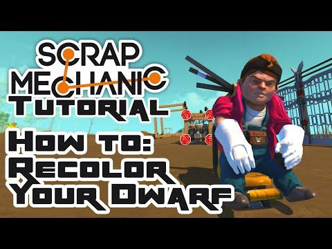 How To Recolor Your Dwarf! - Scrap Mechanic Tutorial