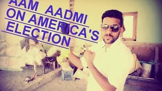 DUKES CALL-/ AAM AADMI ON AMERICA'S ELECTION \