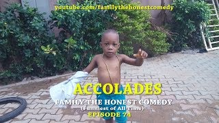 I DERSERVE SOME ACCOLADES (Family The Honest Comedy)(Episode 74)