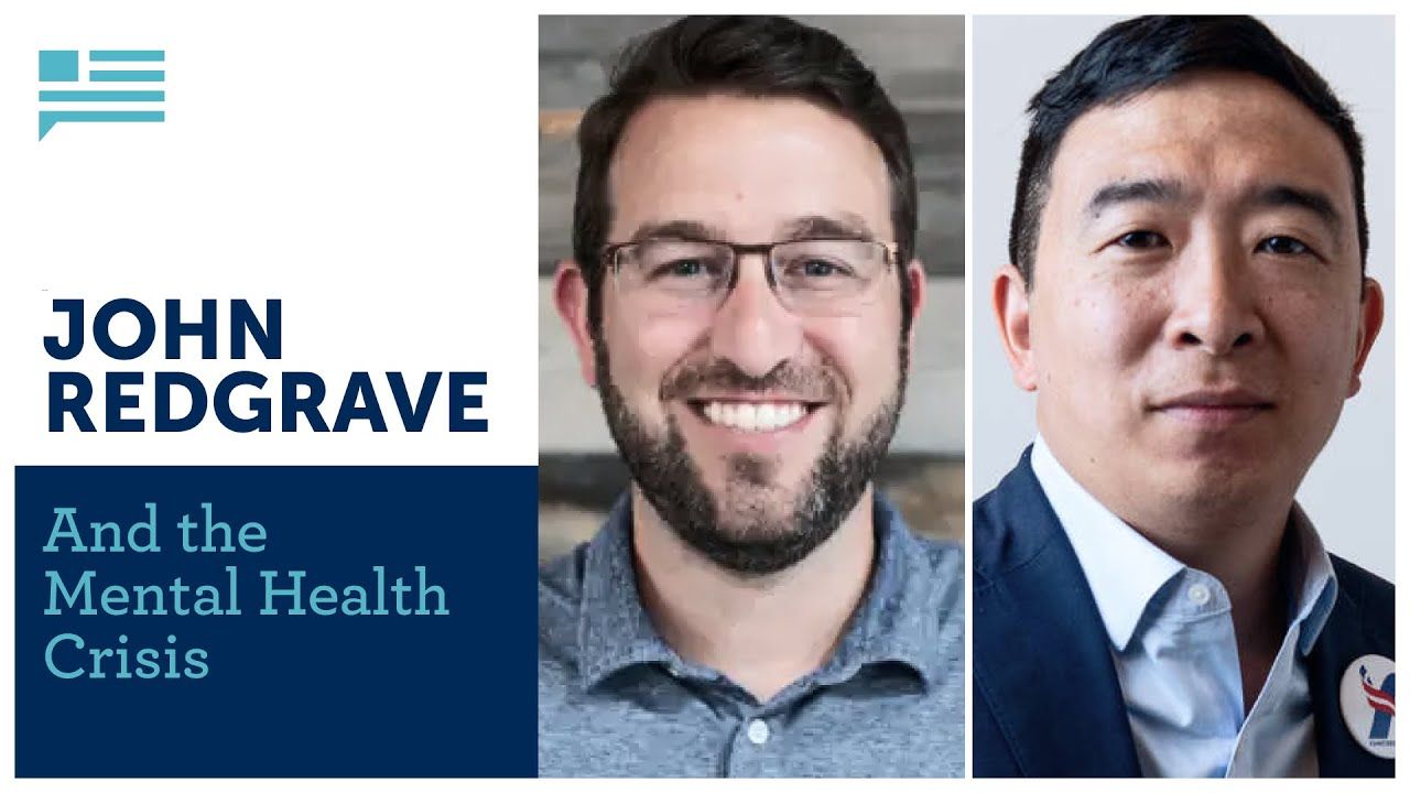 Andrew Yang and John Redgrave on how the pandemic has impacted our mental health | Yang Speaks