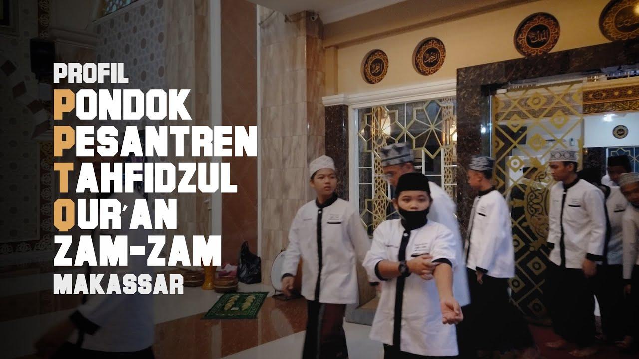Download Profil Pondok Pesantren Tahfidzul Qur'an Zam Zam Makassar
