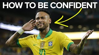 3 WAYS TO BE MORE CONFIDENT   Learn football skills