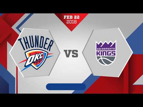 Oklahoma City Thunder vs. Sacramento Kings - February 22, 2018
