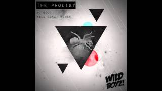 The Prodigy - No Good (Wild Boyz! Remix)