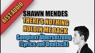 Video THERE'S NOTHING HOLDIN' ME BACK Von Shawn Mendes - Songtext Übersetzung (Lyrics auf Deutsch) download MP3, 3GP, MP4, WEBM, AVI, FLV Juli 2018