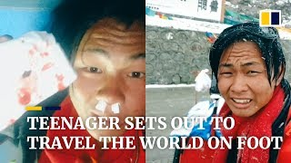 The Chinese teenager travelling the world on foot
