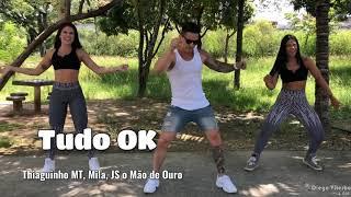 Baixar Tudo OK -Thiaguinho MT feat Mila e JS O Mão de Ouro / COREOGRAFIA - Diego Viterbo & CIA