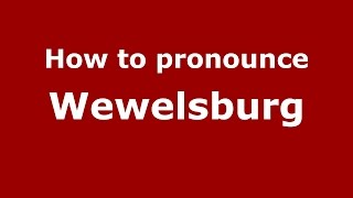 How to pronounce Wewelsburg (Germany/German) - PronounceNames.com