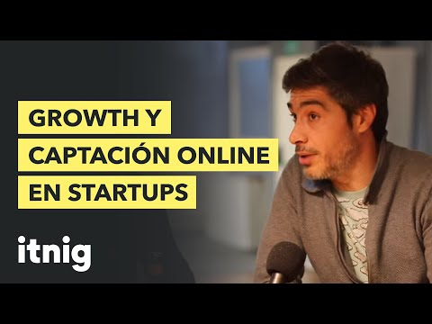 Discutiendo growth y captación online en startups - Podcast #28
