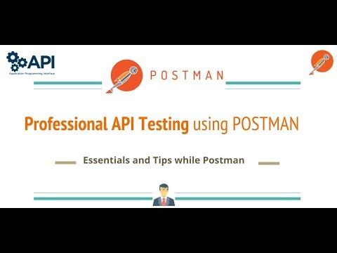 Professional API Testing Using POSTMAN - Tips & Tricks