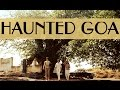 TOP 10 HAUNTED PLACES IN GOA