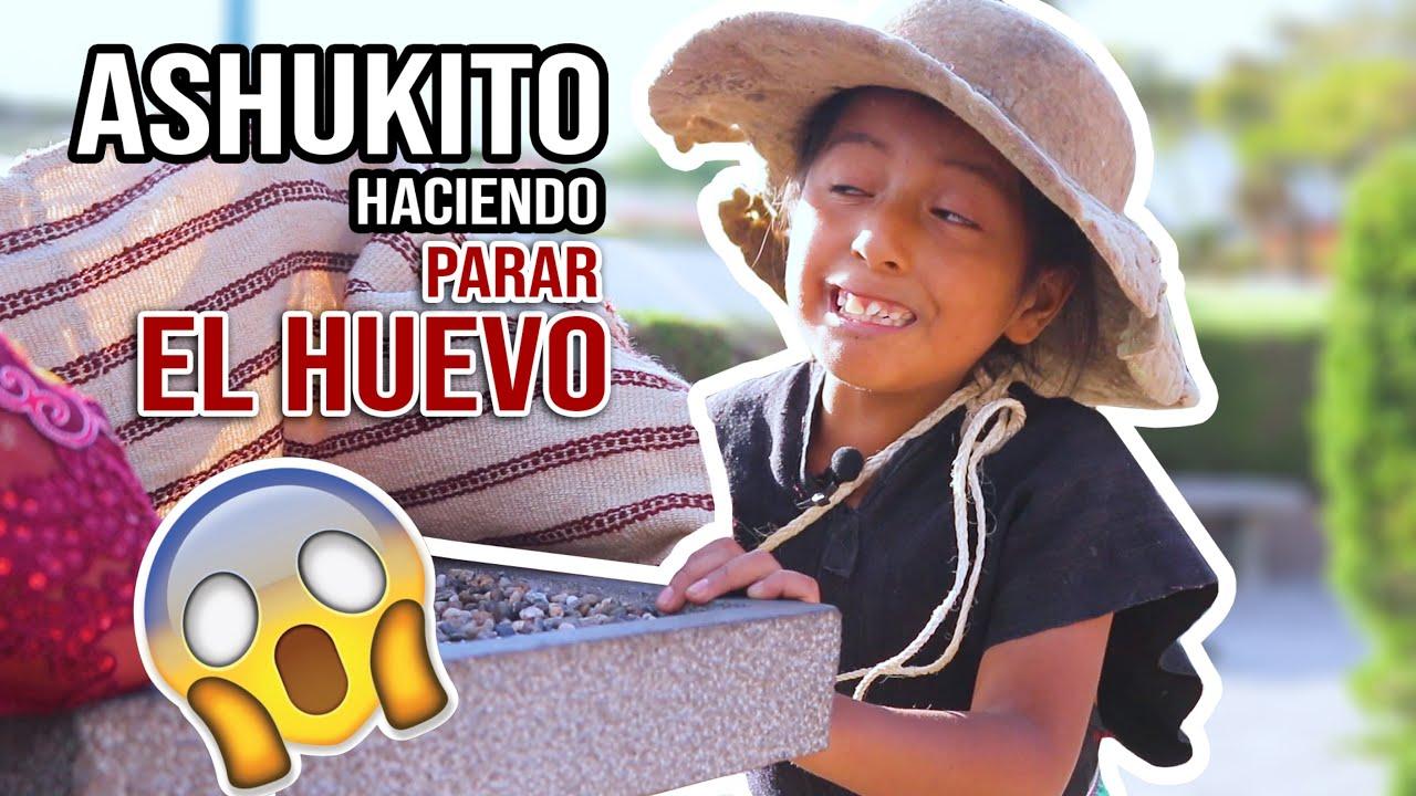 Download AshukitO haciendo parar el HUEVO / LAMITAD DEL MUNDO