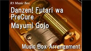 "Danzen! Futari wa PreCure/Mayumi Gojo [Music Box] (Anime ""Futari wa PreCure"" OP)"