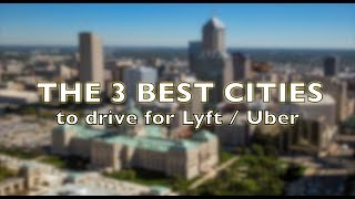 TOP 3 CITIES TO DRIVE FOR UBER OR LYFT. What is the best city to be a ride share driver ?