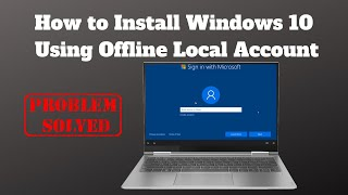 How to Install Windows 10 Using Local Account