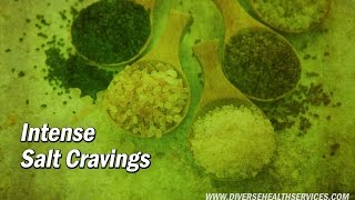 Intense Salt Cravings - Low Adrenals