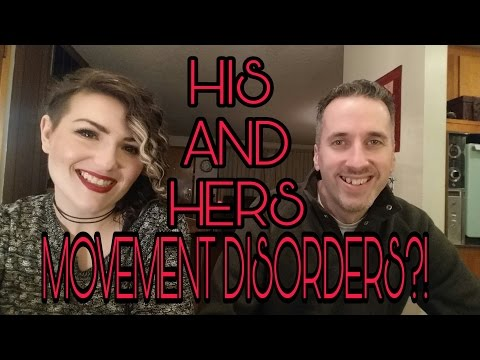 HIS AND HERS MOVEMENT DISORDERS?!