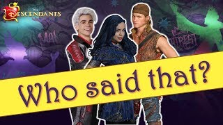 Descendants Quiz - who said that? #1