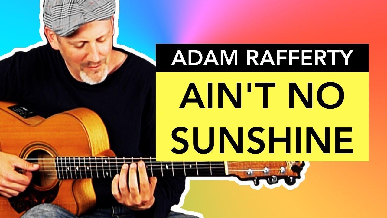 adam-rafferty-aint-no-sunshine-solo-guitar-adam-rafferty