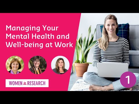 Webinar #1: Managing Your Mental Health and Well-Being at Work