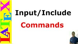 Input and Include Commands in Latex