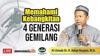 Kebangkitan 4 Generasi Gemilang Ust Dr Adian Husaini M Si