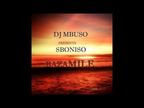 Dj MBuso,Sboniso Dlada-Bazamile(Abicahsoul Retouch Mix)