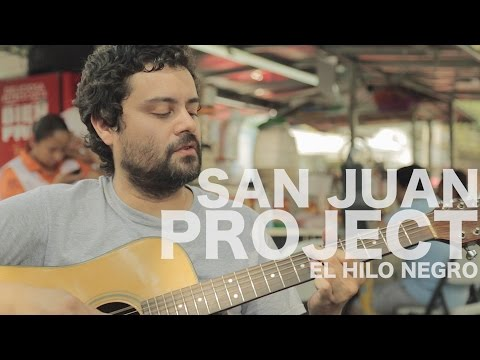 San Juan Project - El Hilo Negro (Encore Sessions)