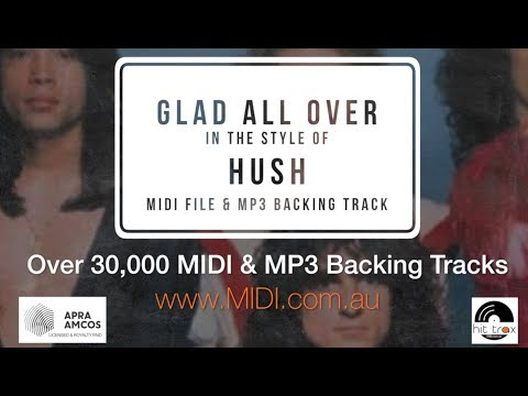 GLAD ALL OVER (in the style of) HUSH (MIDI Karaoke & MP3 backing track by HIT TRAX)